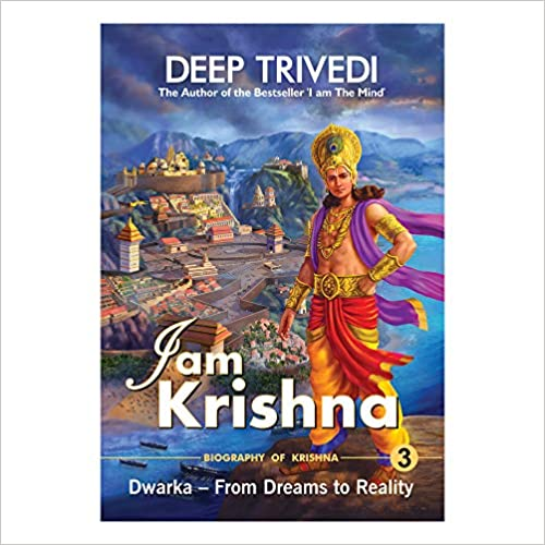 I am Krishna - Vol 3 - Dwarka - From Dreams to Reality Paperback – 1